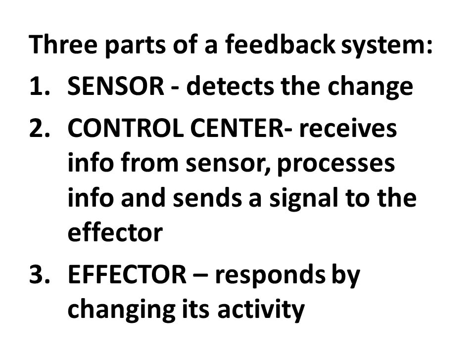 Three parts of a feedback system: