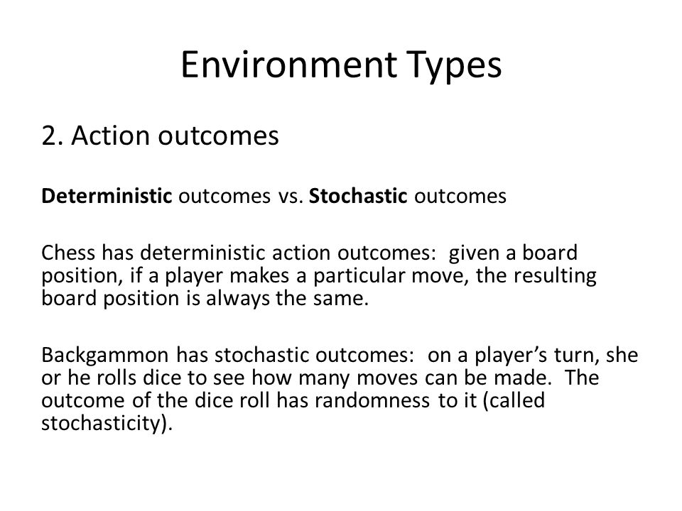 Environment Types 2. Action outcomes