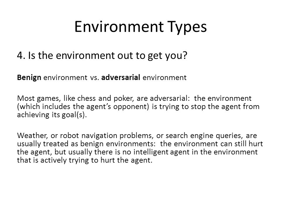 Environment Types 4. Is the environment out to get you