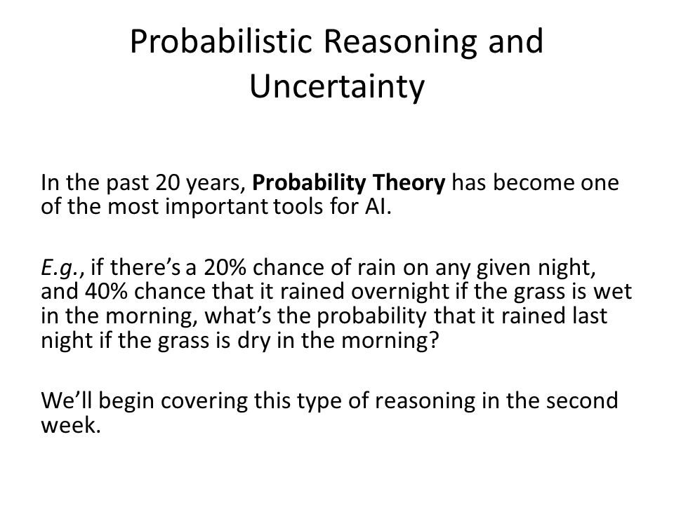 Probabilistic Reasoning and Uncertainty