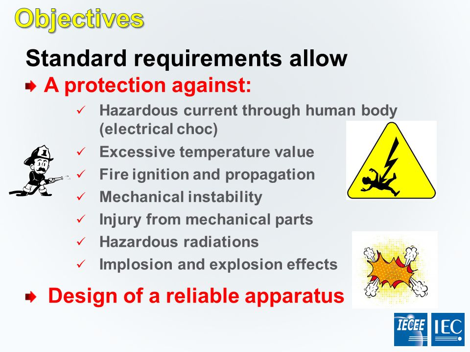 Objectives Standard requirements allow A protection against: