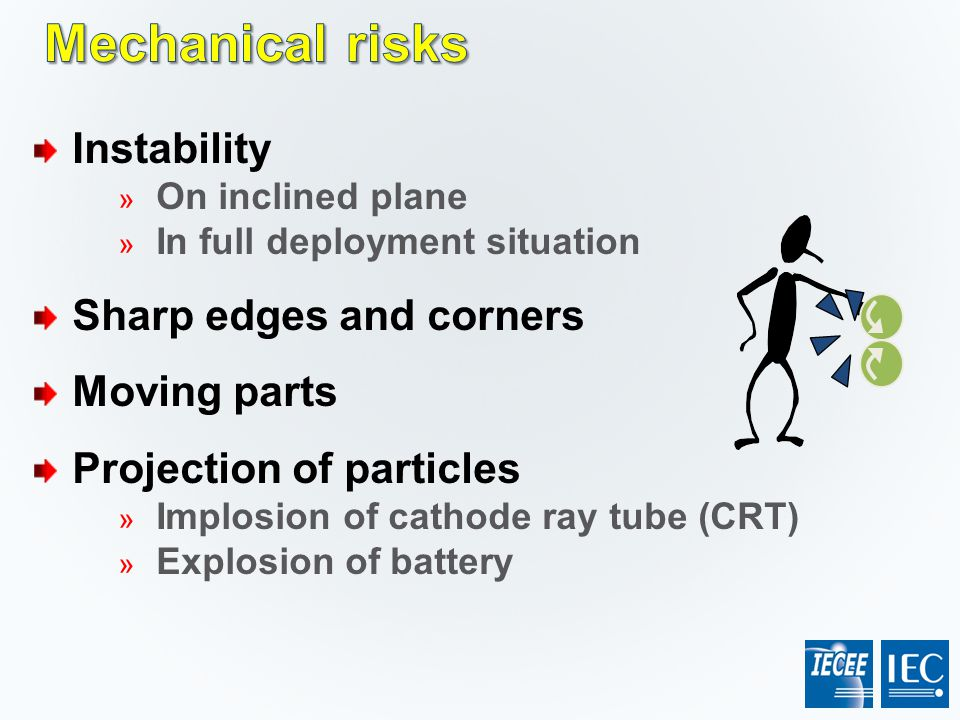 Mechanical risks Instability Sharp edges and corners Moving parts