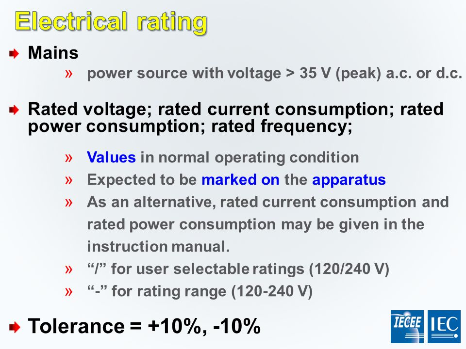 Electrical rating Tolerance = +10%, -10% Mains
