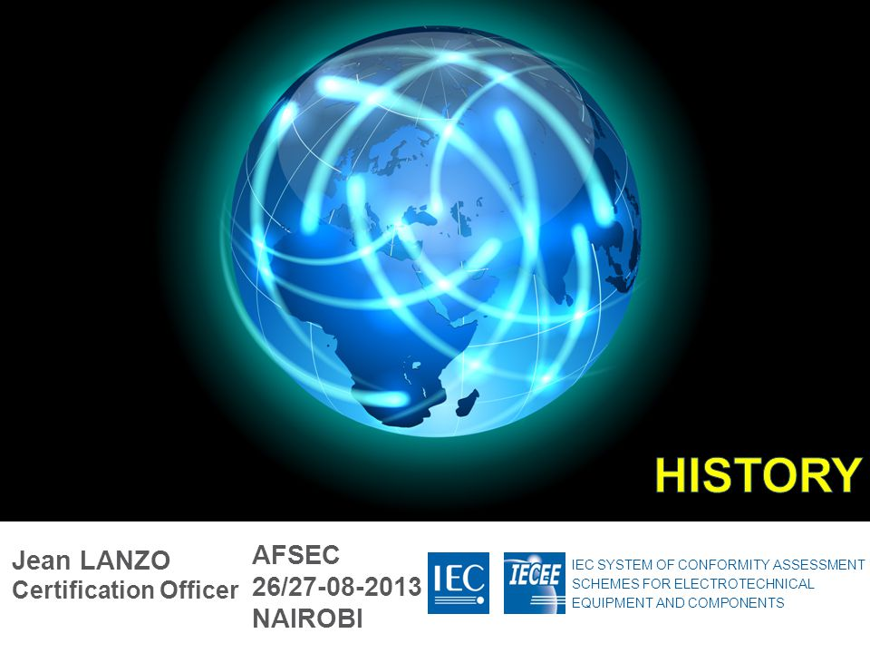 HISTORY AFSEC 26/27-08-2013 NAIROBI Jean LANZO Certification Officer