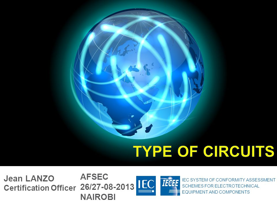TYPE OF CIRCUITS AFSEC Jean LANZO Certification Officer 26/27-08-2013