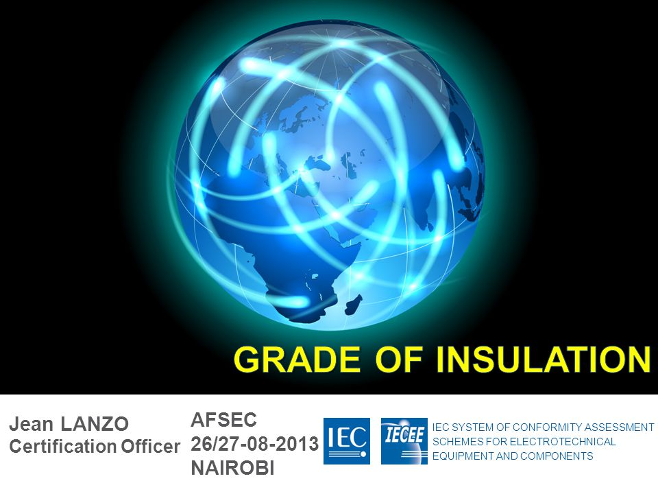 GRADE OF INSULATION AFSEC Jean LANZO Certification Officer