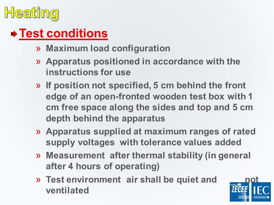 Heating Test conditions Maximum load configuration