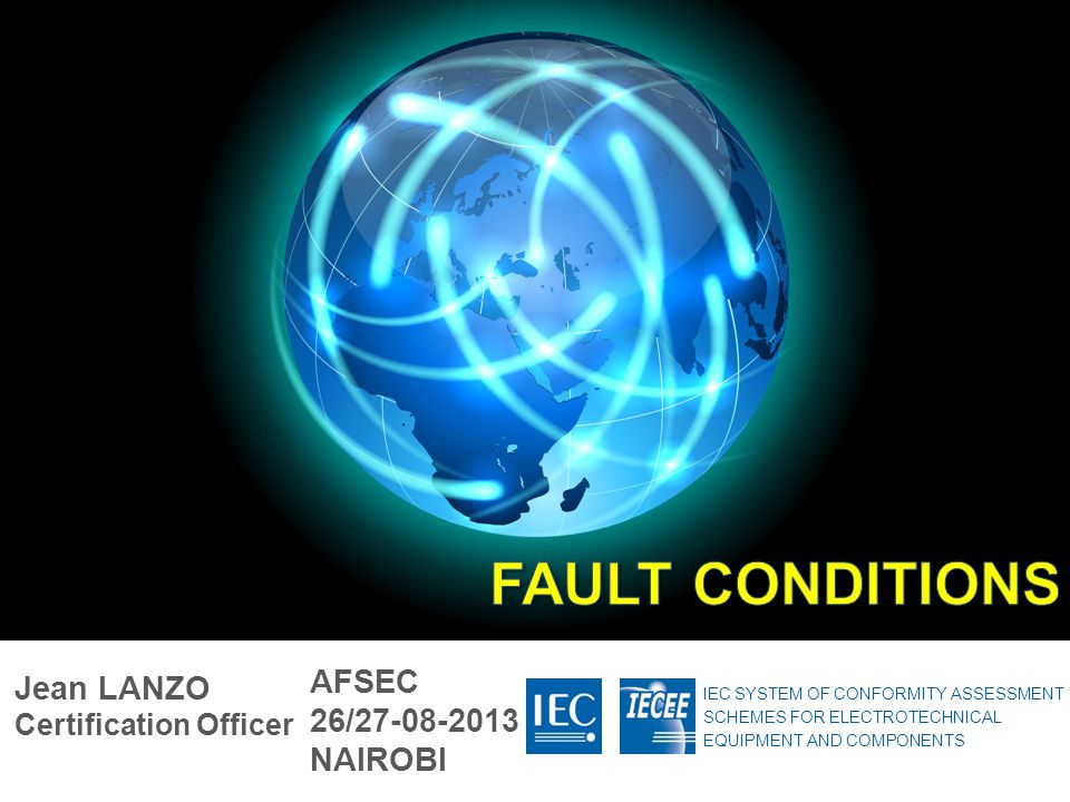 FAULT CONDITIONS AFSEC Jean LANZO Certification Officer 26/27-08-2013