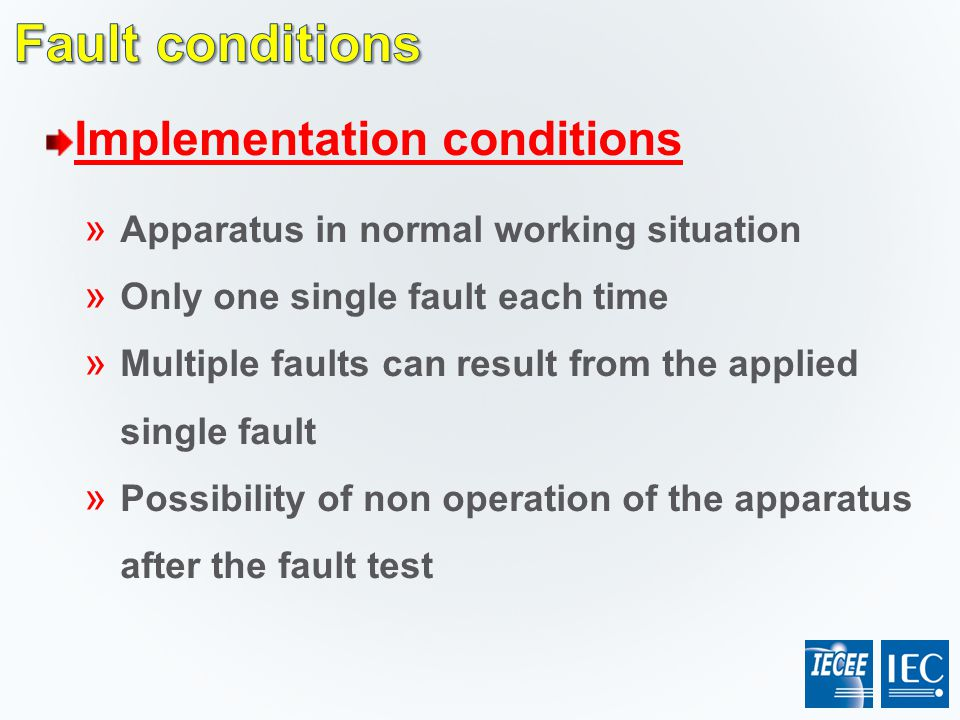 Fault conditions Implementation conditions