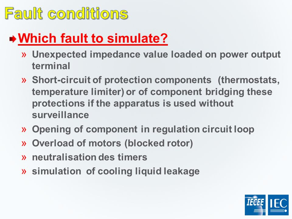 Fault conditions Which fault to simulate