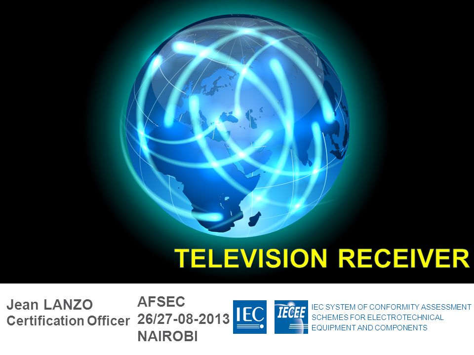 TELEVISION RECEIVER AFSEC Jean LANZO Certification Officer