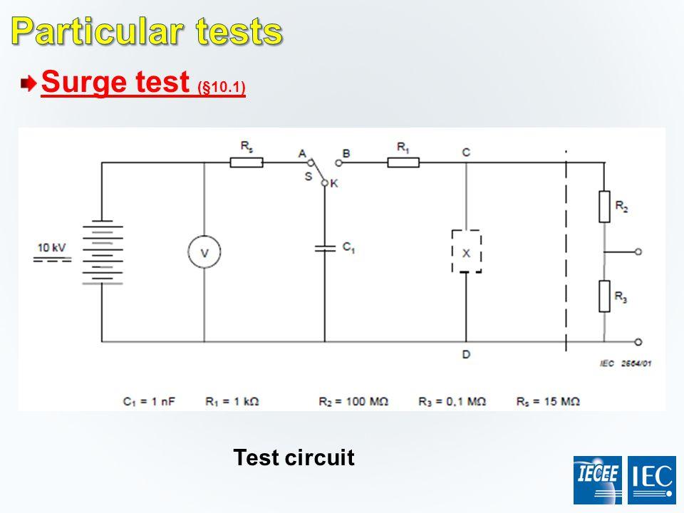 Particular tests Surge test (§10.1) Test circuit