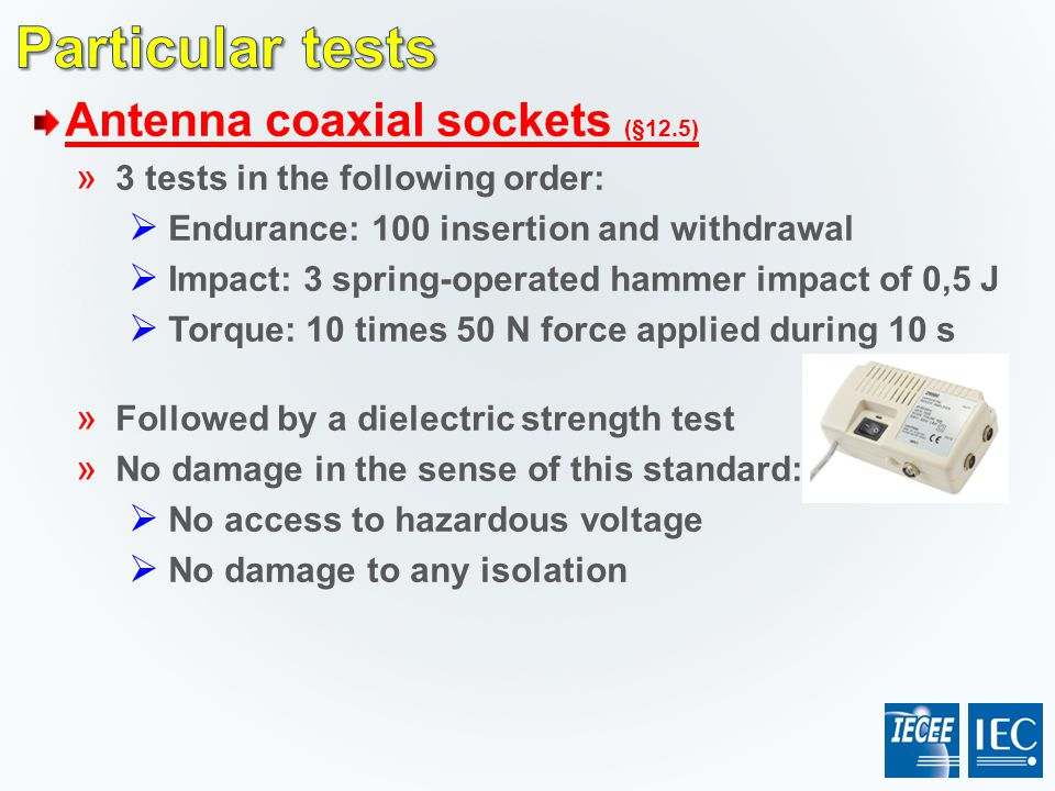 Particular tests Antenna coaxial sockets (§12.5)