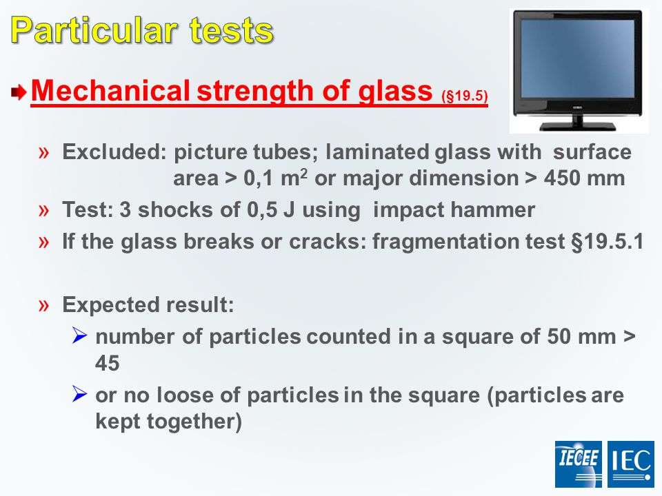 Particular tests Mechanical strength of glass (§19.5)