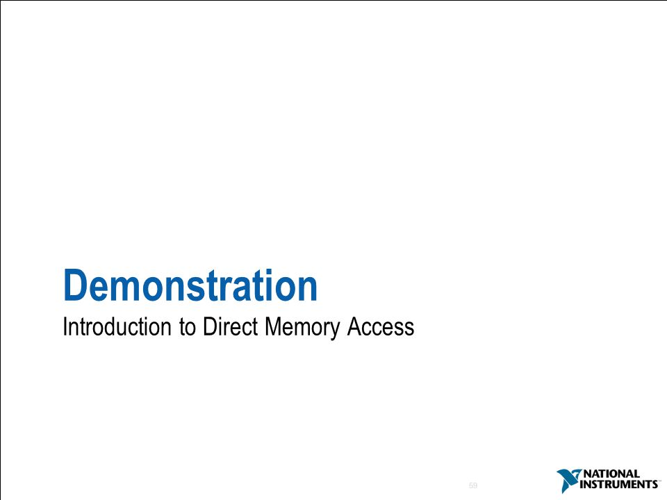 Demonstration Introduction to Direct Memory Access