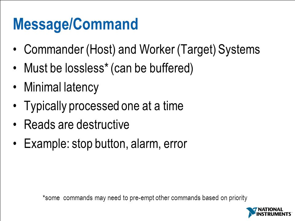 *some commands may need to pre-empt other commands based on priority