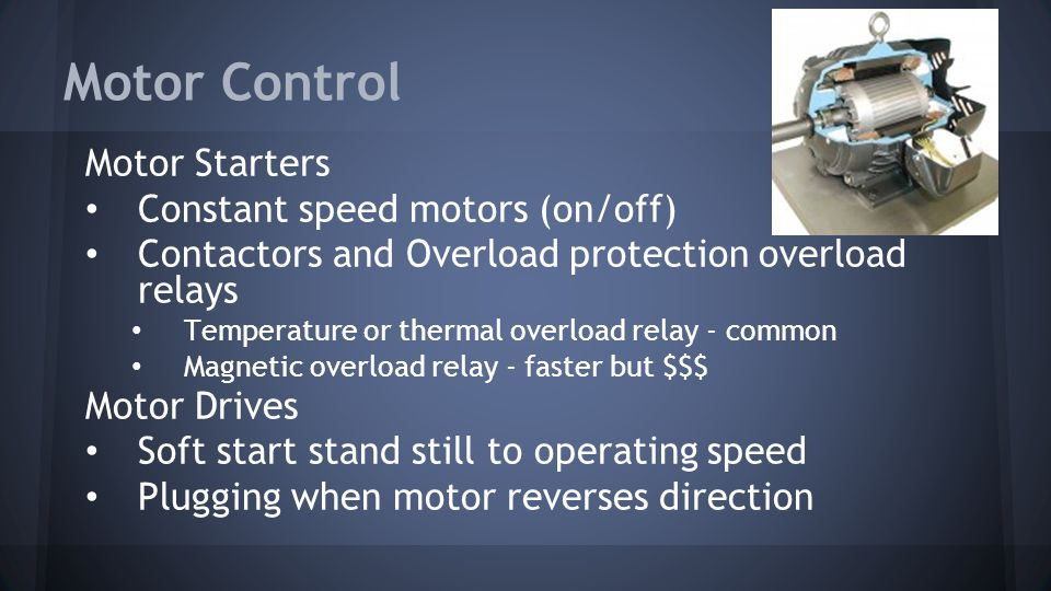 Motor Control Motor Starters Constant speed motors (on/off)