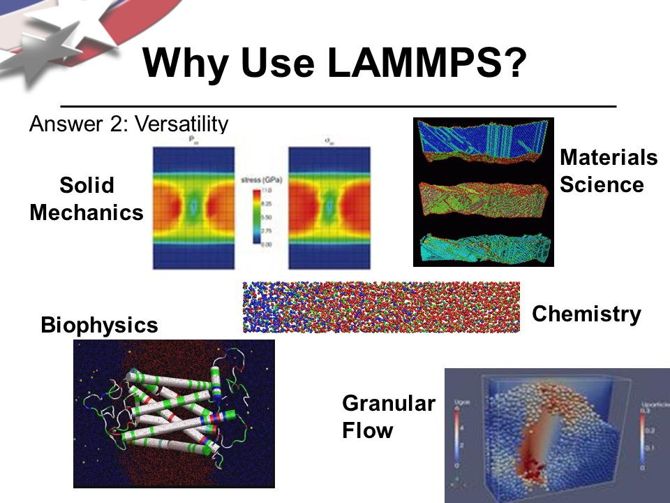 Why Use LAMMPS Answer 2: Versatility Materials Science