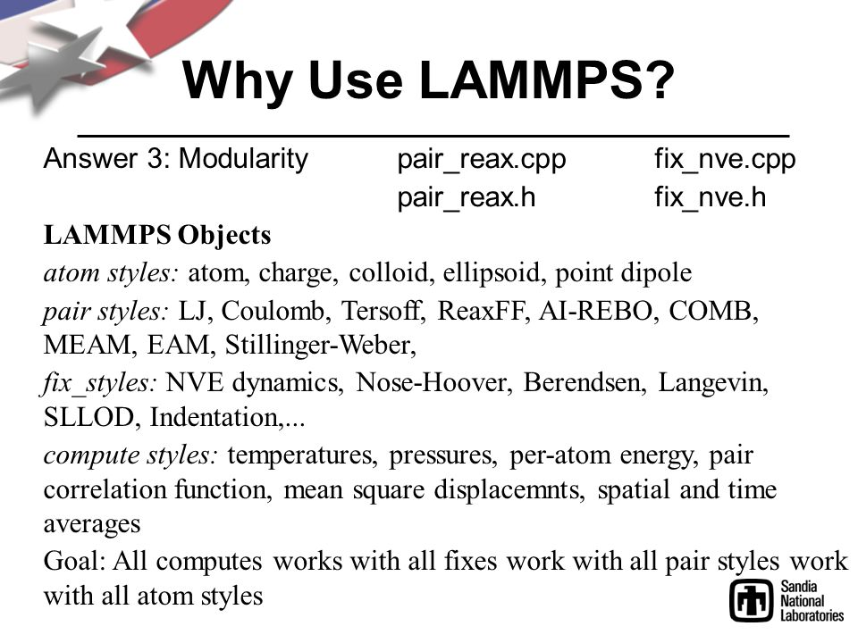 Why Use LAMMPS Answer 3: Modularity LAMMPS Objects