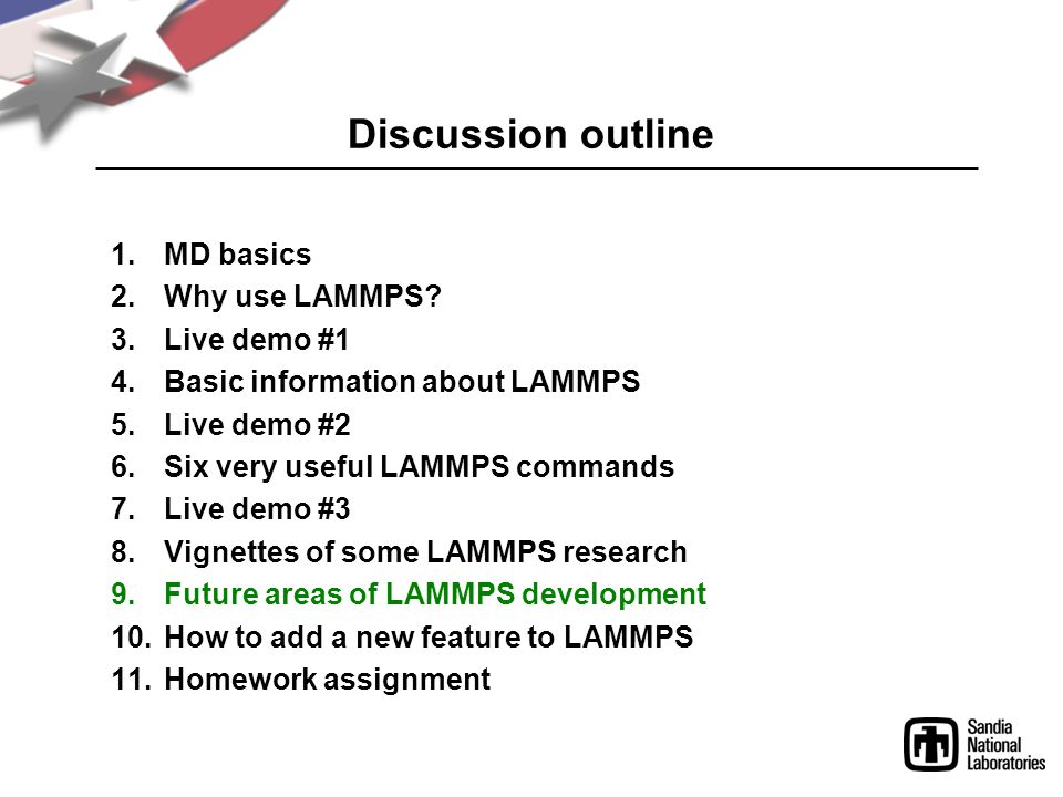 Discussion outline MD basics Why use LAMMPS Live demo #1