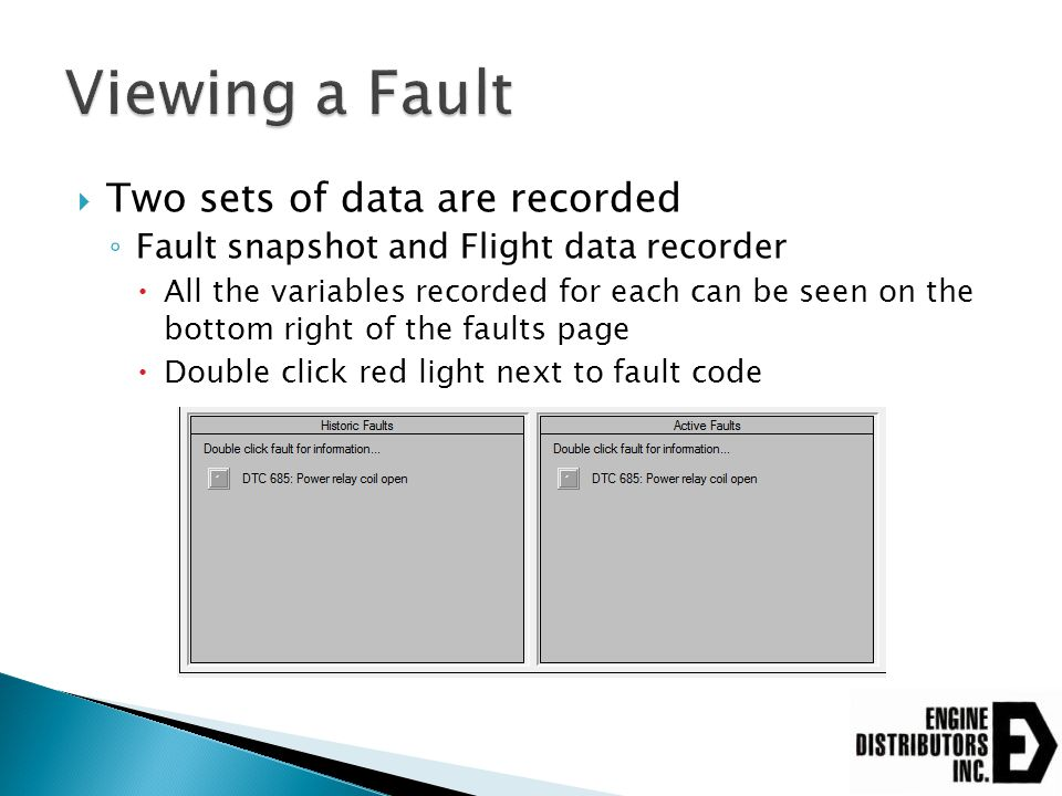 Viewing a Fault Two sets of data are recorded