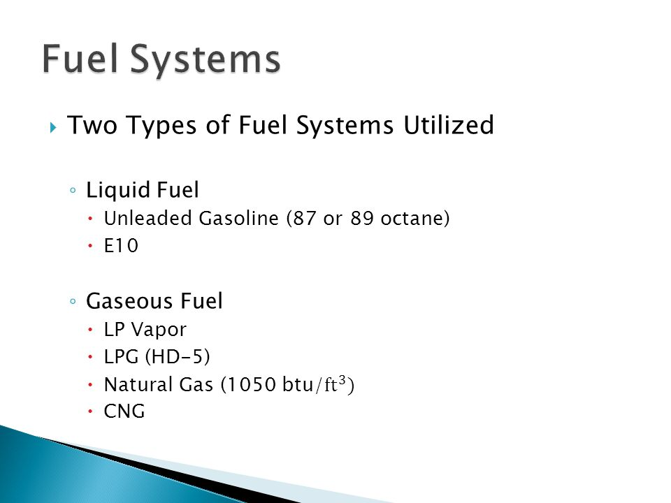Fuel Systems Two Types of Fuel Systems Utilized Liquid Fuel