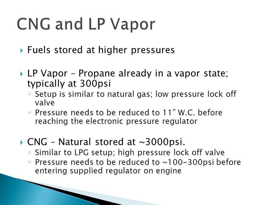 CNG and LP Vapor Fuels stored at higher pressures