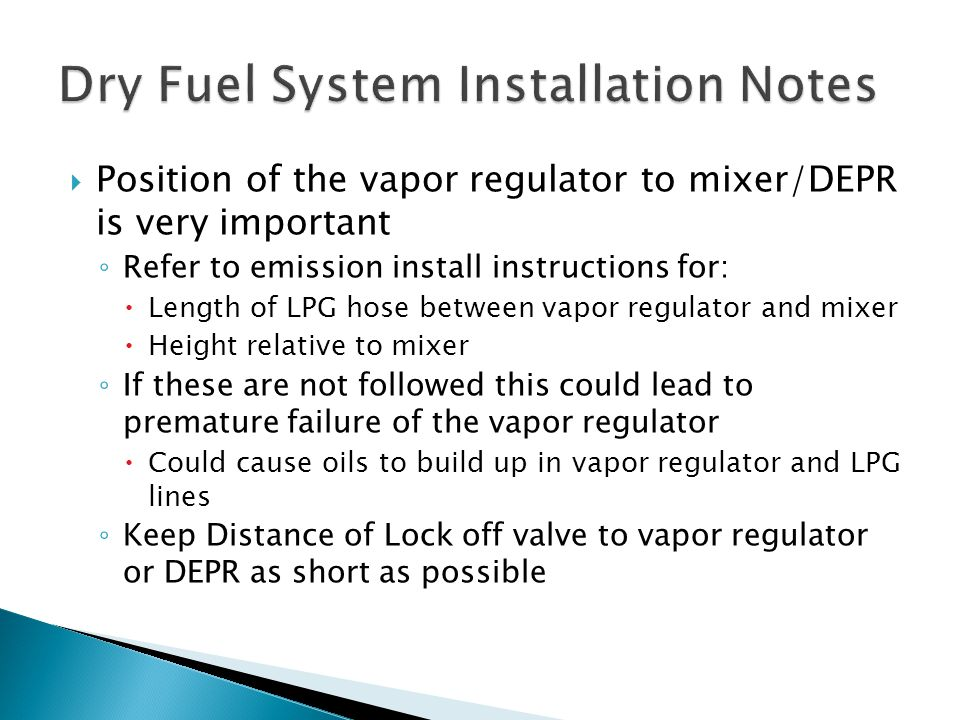 Dry Fuel System Installation Notes