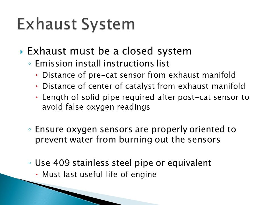 Exhaust System Exhaust must be a closed system