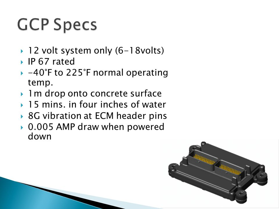 GCP Specs 12 volt system only (6-18volts) IP 67 rated