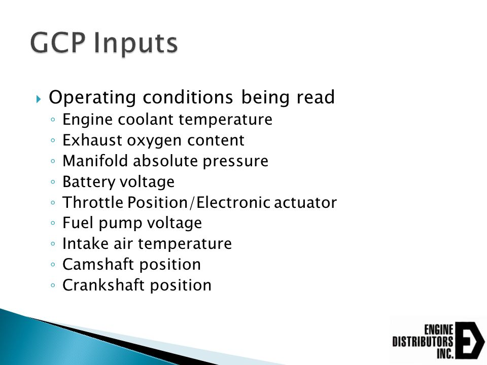 GCP Inputs Operating conditions being read Engine coolant temperature