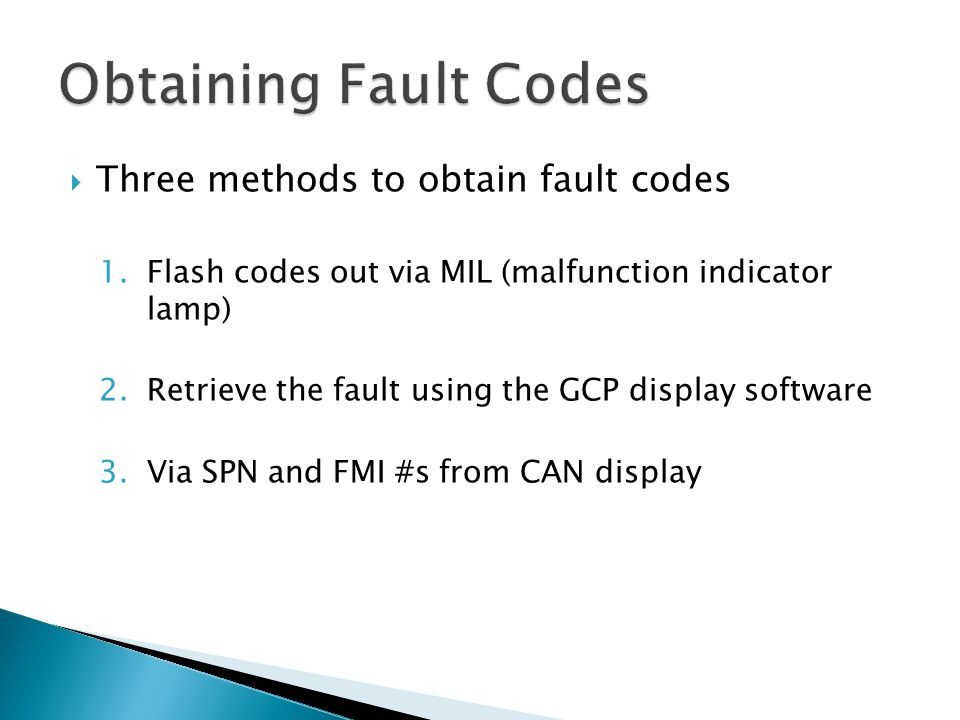 Obtaining Fault Codes Three methods to obtain fault codes