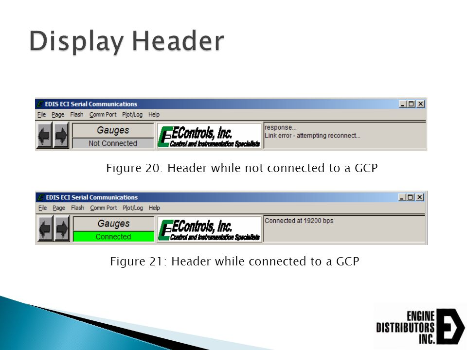 Display Header Figure 20: Header while not connected to a GCP