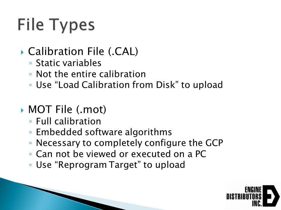 File Types Calibration File (.CAL) MOT File (.mot) Static variables
