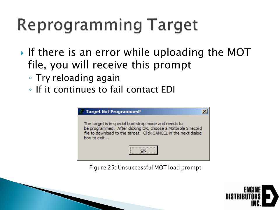 Reprogramming Target If there is an error while uploading the MOT file, you will receive this prompt.