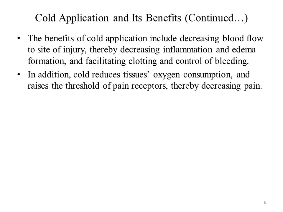 Cold Application and Its Benefits (Continued…)
