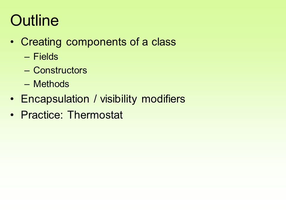Outline Creating components of a class