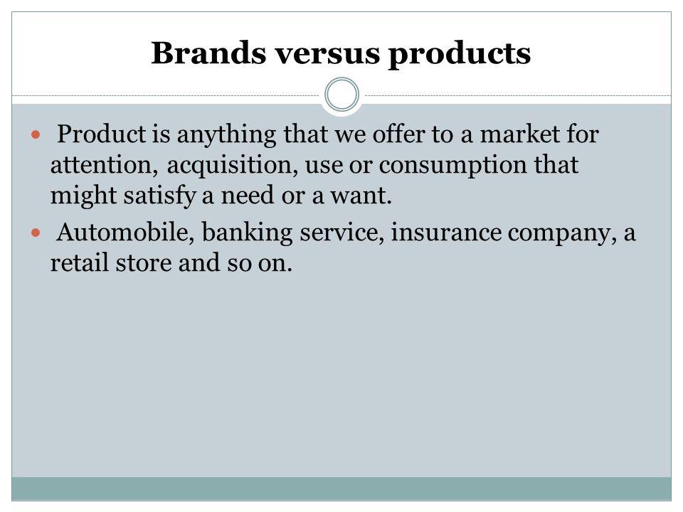 Brands versus products