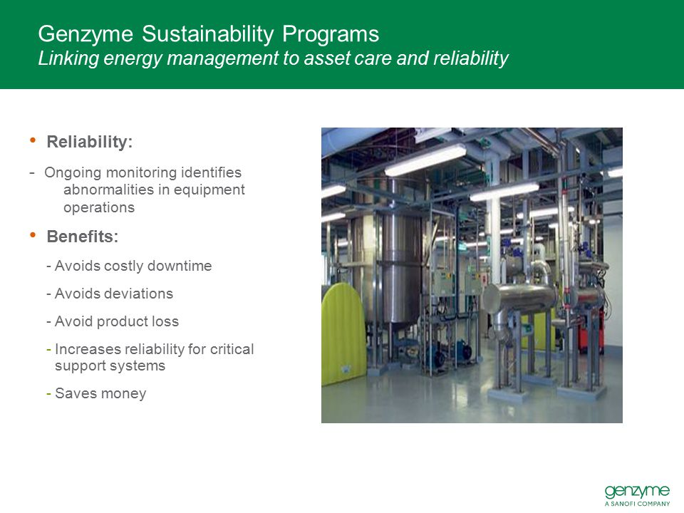 Genzyme Sustainability Programs Linking energy management to asset care and reliability