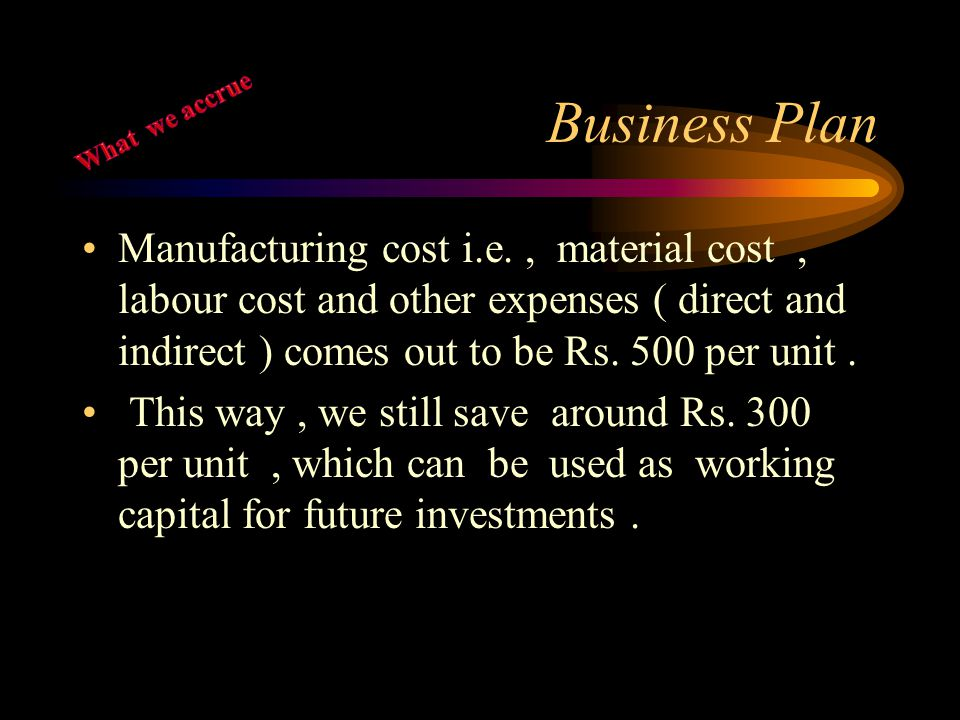 Business Plan What we accrue.