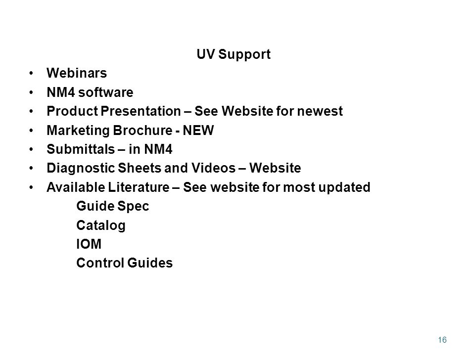 UV Support Webinars. NM4 software. Product Presentation – See Website for newest. Marketing Brochure - NEW.