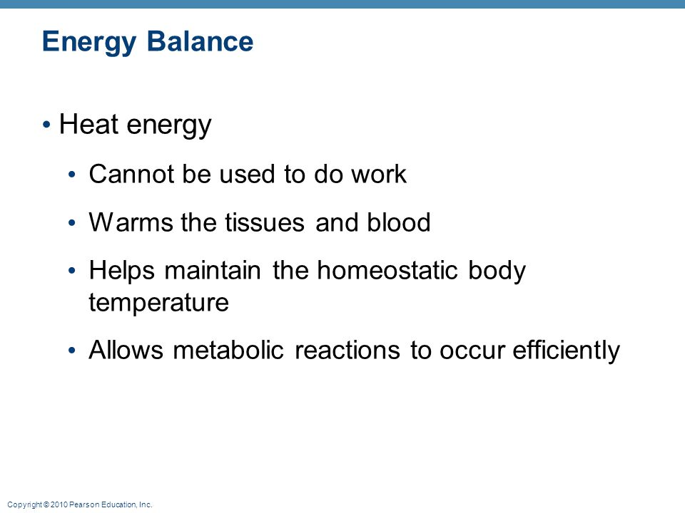 Energy Balance Heat energy Cannot be used to do work