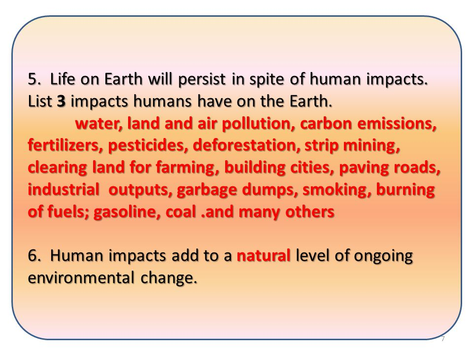 5. Life on Earth will persist in spite of human impacts