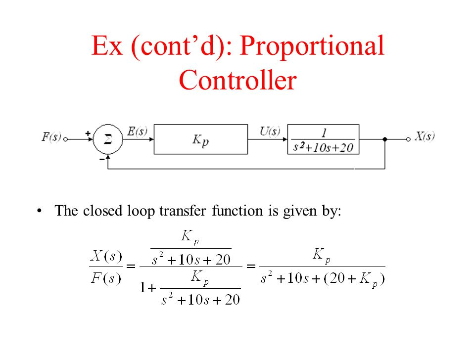 Ex (cont'd): Proportional Controller