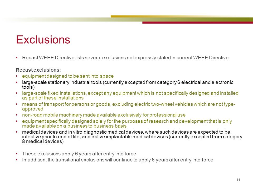 Exclusions Recast WEEE Directive lists several exclusions not expressly stated in current WEEE Directive.
