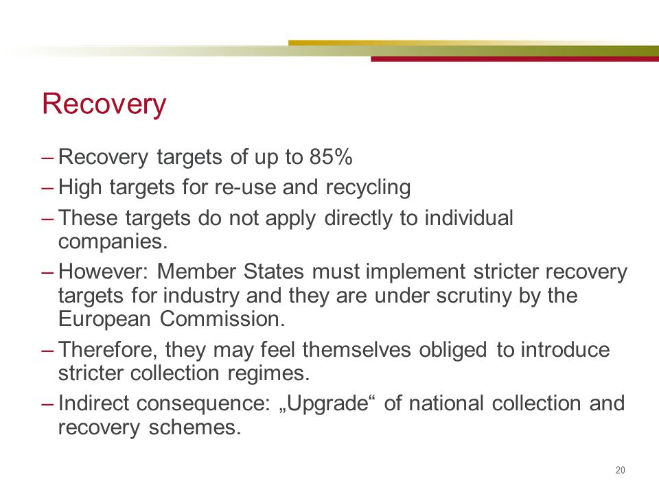 Recovery Recovery targets of up to 85%