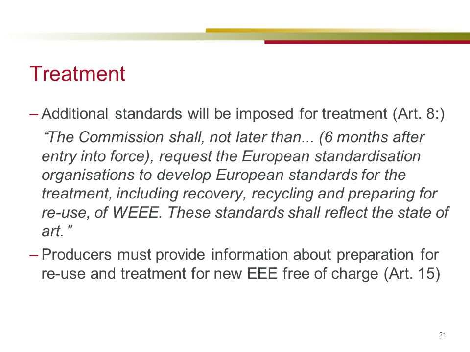 Treatment Additional standards will be imposed for treatment (Art. 8:)