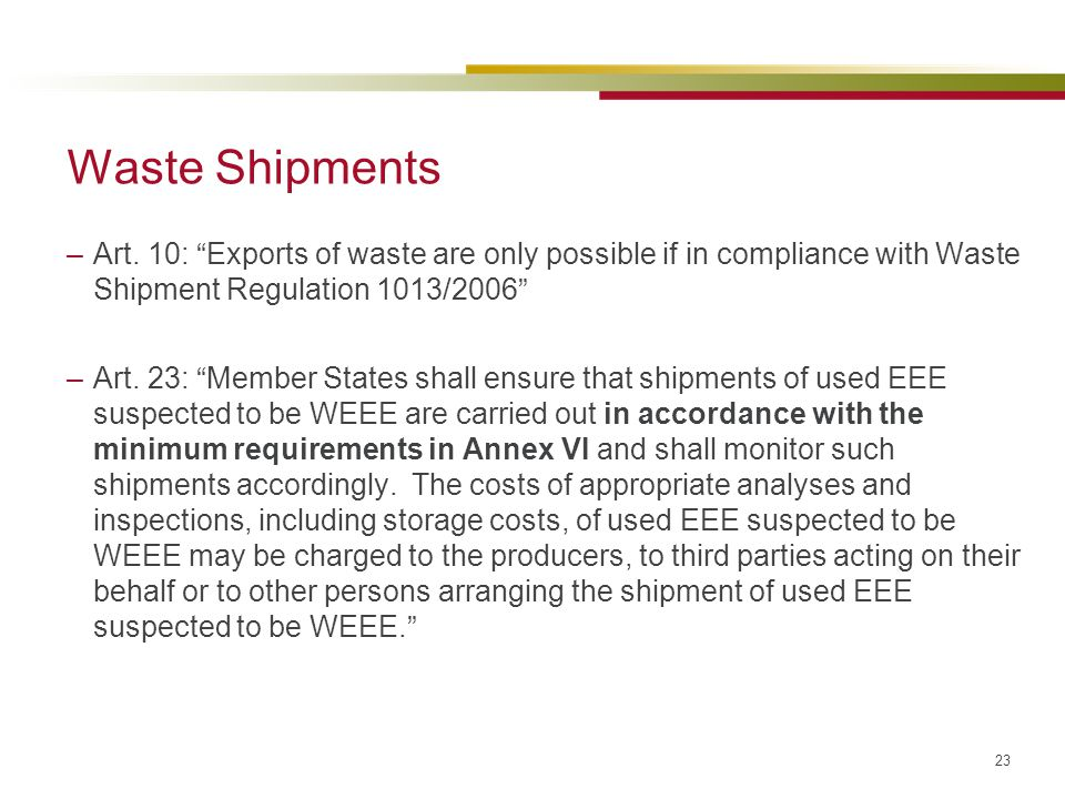 Waste Shipments Art. 10: Exports of waste are only possible if in compliance with Waste Shipment Regulation 1013/2006