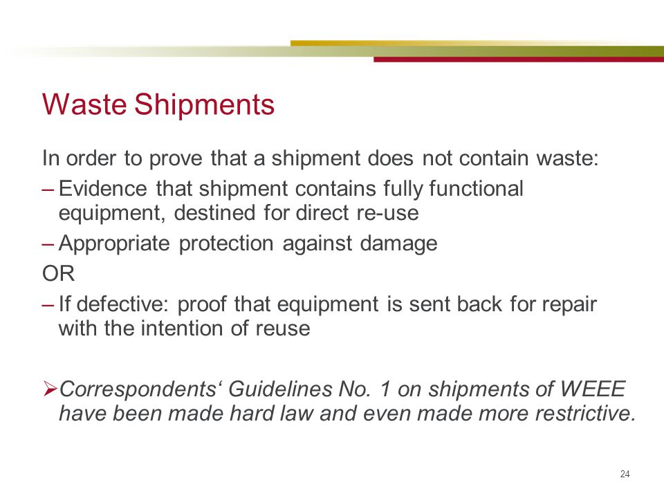 Waste Shipments In order to prove that a shipment does not contain waste: