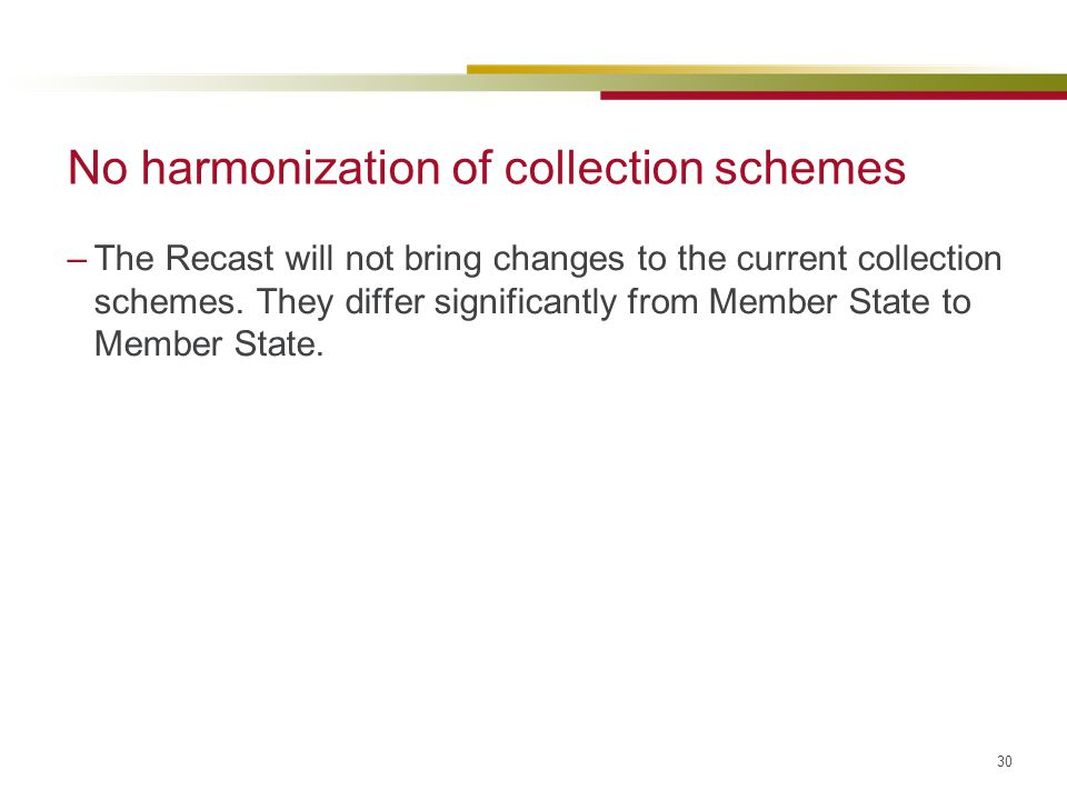 No harmonization of collection schemes